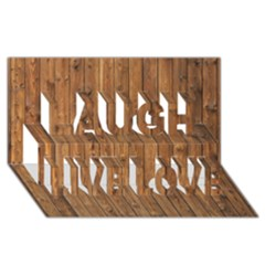 Knotty Wood Laugh Live Love 3d Greeting Card (8x4)