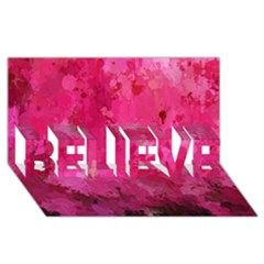 Splashes Of Color, Hot Pink BELIEVE 3D Greeting Card (8x4)