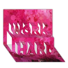 Splashes Of Color, Hot Pink WORK HARD 3D Greeting Card (7x5)