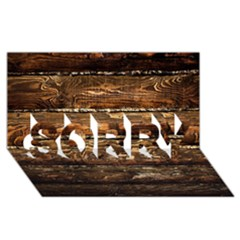 DARK STAINED WOOD WALL SORRY 3D Greeting Card (8x4)