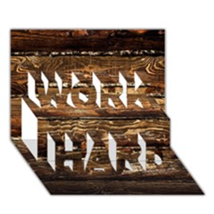 Dark Stained Wood Wall Work Hard 3d Greeting Card (7x5)