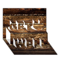 DARK STAINED WOOD WALL Get Well 3D Greeting Card (7x5)