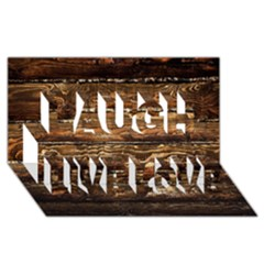 DARK STAINED WOOD WALL Laugh Live Love 3D Greeting Card (8x4)