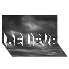 STORM CLOUDS 1 BELIEVE 3D Greeting Card (8x4)