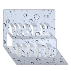 WATER DROPS 2 WORK HARD 3D Greeting Card (7x5)
