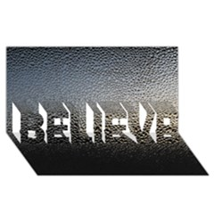 WATER DROPS 1 BELIEVE 3D Greeting Card (8x4)