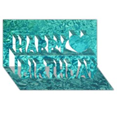 TURQUOISE WATER Happy Birthday 3D Greeting Card (8x4)