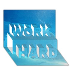 LIGHT TURQUOISE ICE WORK HARD 3D Greeting Card (7x5)