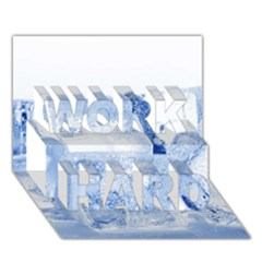 ICE CUBES WORK HARD 3D Greeting Card (7x5)