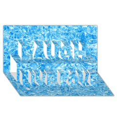 BLUE ICE CRYSTALS Laugh Live Love 3D Greeting Card (8x4)