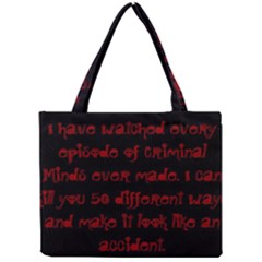 I ve Watched Enough Criminal Minds Tiny Tote Bags