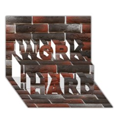 RED AND BLACK BRICK WALL WORK HARD 3D Greeting Card (7x5)
