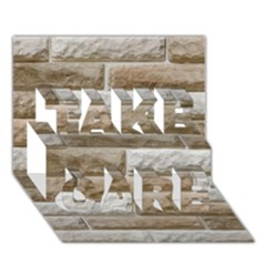 Light Brick Wall Take Care 3d Greeting Card (7x5)