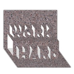 GRANITE RED-GREY WORK HARD 3D Greeting Card (7x5)