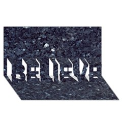 Granite Blue Black 1 Believe 3d Greeting Card (8x4)