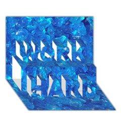 Turquoise Glass Work Hard 3d Greeting Card (7x5)