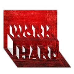 Shades Of Red Work Hard 3d Greeting Card (7x5)
