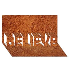 Orange Clay Dirt Believe 3d Greeting Card (8x4)