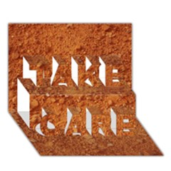 Orange Clay Dirt Take Care 3d Greeting Card (7x5)