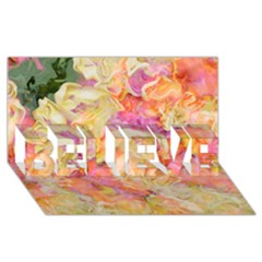 Soft Floral,roses Believe 3d Greeting Card (8x4)