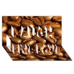 Chocolate Coffee Beans Laugh Live Love 3d Greeting Card (8x4)