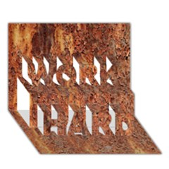 Flaky Rusting Metal Work Hard 3d Greeting Card (7x5)