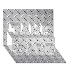 Diamond Plate Take Care 3d Greeting Card (7x5)