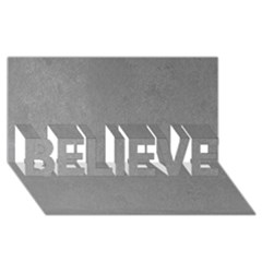 Grey Suede Believe 3d Greeting Card (8x4)