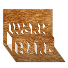 Light Brown Fur Work Hard 3d Greeting Card (7x5)