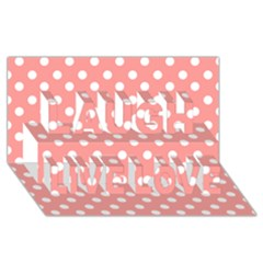 Coral And White Polka Dots Laugh Live Love 3d Greeting Card (8x4)