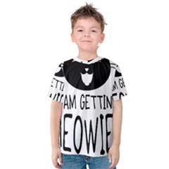I Am Getting Meowied Kid s Cotton Tee