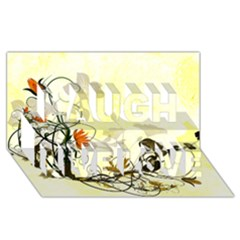 Wonderful Flowers With Leaves On Soft Background Laugh Live Love 3D Greeting Card (8x4)