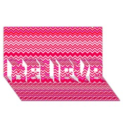 Valentine Pink And Red Wavy Chevron Zigzag Pattern Believe 3d Greeting Card (8x4)