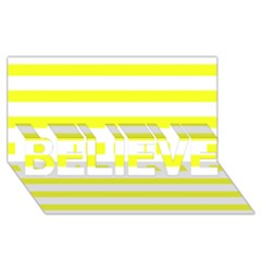 Bright Yellow And White Stripes Believe 3d Greeting Card (8x4)