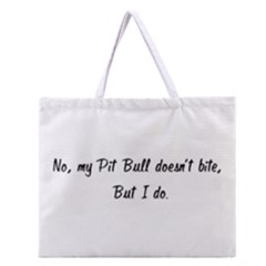 No, My Pit Bull Doesn t Bite Zipper Large Tote Bag