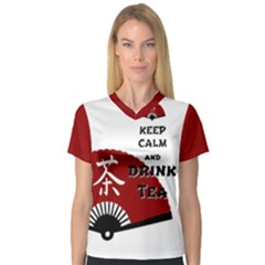 Keep Calm And Drink Tea - asia edition Women s V-Neck Sport Mesh Tee