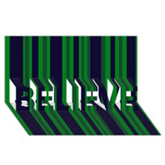 Dark Blue Green Striped Pattern BELIEVE 3D Greeting Card (8x4)