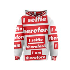 I Selfie Therefore I Am Kids  Pullover Hoodie