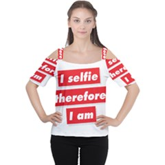 I Selfie Therefore I Am Women s Cutout Shoulder Tee