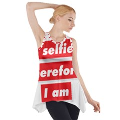 I Selfie Therefore I Am Side Drop Tank Tunic