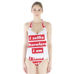 I Selfie Therefore I Am Women s Halter One Piece Swimsuit