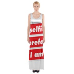 I Selfie Therefore I Am Maxi Thigh Split Dress