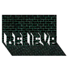 Brick1 Black Marble & Green Marble Believe 3d Greeting Card (8x4)