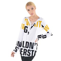 It a Copywriting Thing, You Wouldn t Understand Women s Tie Up Tee