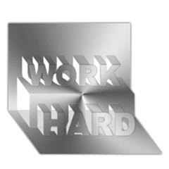Shiny Metallic Silver WORK HARD 3D Greeting Card (7x5)