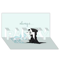Always... PARTY 3D Greeting Card (8x4)