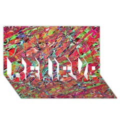 Expressive Abstract Grunge BELIEVE 3D Greeting Card (8x4)