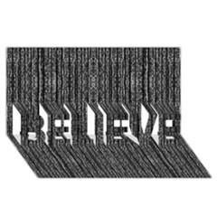 Dark Grunge Texture BELIEVE 3D Greeting Card (8x4)