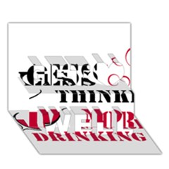 Less Thinking More Drinking Get Well 3D Greeting Card (7x5)