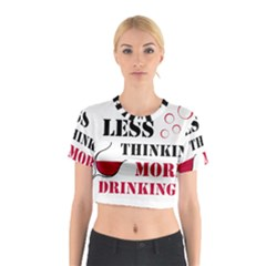 Less Thinking More Drinking Cotton Crop Top